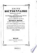 Grand Dictionnaire Français-Italien [Grande Dizionario Italiano Francese]