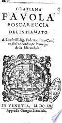 Gratiana fauola boscareccia del Infiamato al illustriss. sig. Federico Pico conte di Concordia, & principe della Mirandola