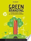 Green branding. Strumenti, consigli e strategie per una comunicazione ecosostenibile