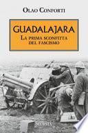Guadalajara. La prima sconfitta del fascismo