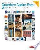 Guardare capire fare. Vol. Aplus-B: Storia dei beni culturali-Linguaggio e argomenti. Per la Scuola media. Con espansione online