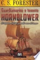 Guardiamarina e tenente Hornblower. Le imprese del più grande eroe del mare
