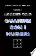Guarire con i numeri. Trattato di numerologia medica