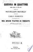 Guerra in quattro. Opera buffa in 3 atti. Musica di Carlo Pedrotti