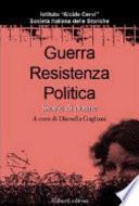 Guerra, Resistenza, politica