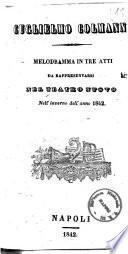 Guglielmo Colmann melodramma in tre atti [Poesia del signor Marco d'Arienzo