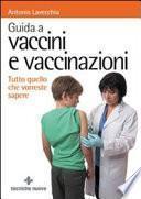 Guida a vaccini e vaccinazioni. Tutto quello che vorreste sapere