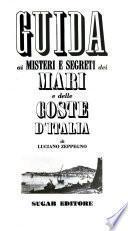Guida ai misteri e segreti dei mari e delle coste d'Italia