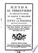 Guida al forestiero per osservare con metodo le rarità e bellezze della città di Firenze