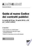Guida al nuovo Codice dei contratti pubblici. Le novità del D.lgs. 18 aprile 2016