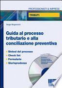 Guida al processo tributario e alla conciliazione preventiva