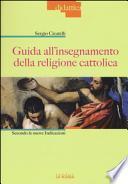 Guida all'insegnamento della religione cattolica. Secondo le nuove indicazioni