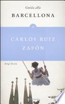 Guida alla Barcellona di Carlos Ruiz Zafón