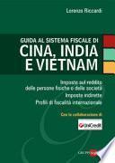 Guida alla fiscalità di Cina, India e Vietnam