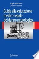 Guida alla valutazione medico-legale del danno neurologico