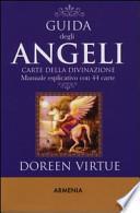 Guida degli angeli. Carte della divinazione. Manuale esplicativo con 44 carte