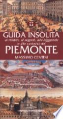 Guida insolita ai misteri, ai segreti, alle leggende e alle curiosità del Piemonte