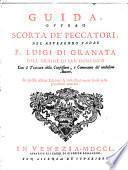 Guida, ovvero Scorta de' peccatori, del reverendo padre f. Luigi di Granata ... con il Trattato della confessione, e comunione del medesimo autore
