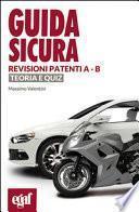 Guida sicura revisioni patenti A-B. Teoria e quiz
