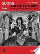 Guitar architectures. Forme e geometrie del chitarrista moderno