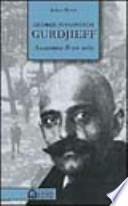 Gurdjieff. Anatomia di un mito