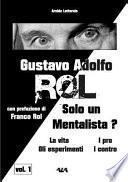 Gustavo Adolfo Rol - Solo un Mentalista?