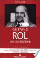 Gustavo Rol. Una vita di prodigi. Con audiocassetta
