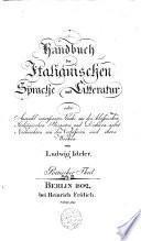 Handbuch der italianischen Sprache und Litteratur. Prosaischer und Poetischer Theil
