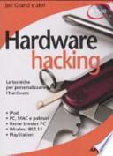 Hardware hacking. Le tecniche per personalizzare l'hardware