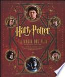 Harry Potter. La magia dei film. Ediz. deluxe