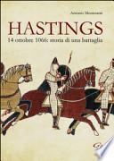 Hastings. 14 otobre 1066. Storia di una battaglia