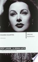 Hedy Lamarr, la donna gatto. Le sette vite di una diva scienziata