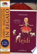 Heidi. Ediz. integrale. Con gadget