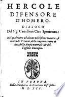 Hercole Difensore D'Homero. Dialogo ... Nel quale oltre ad alcune nobilissime materie; si tratta de'Tiranni, delle congiure contro di loro, della Magia naturale; & dell'Officio Donnesco
