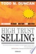 High trust selling. Come guadagnare più denaro in meno tempo e con menno stress