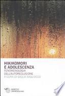Hikikomori e adolescenza. Fenomenologia dell'autoreclusione