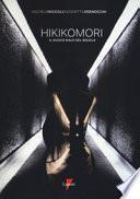 Hikikomori. Il nuovo male del secolo