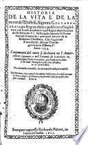 Historia de la vita e de la morte di Giovanna Graia, gia regina eletta e publicata d'Inghilterra, e de le cose accadute in quel regno dopo la morte del re Edoardo VI (etc.)