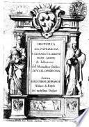 Historia del patriarcha S. Giouangualberto primo abbate & institutore del monastico Ordine di Vallombrosa scritta da d. Diego de Franchi abbate di Ripoli del medesimo Ordine