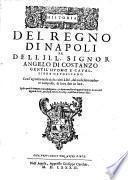Historia Del Regno Di Napoli ... Con l'agiontione de dodeci altri Libri, dal medesimo authore composti, & hora dati in luce
