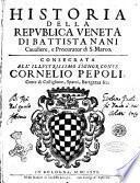 Historia della Republica Veneta di Battista Nani caualiere, e procurator di s. Marco