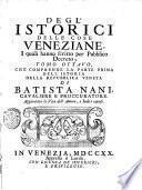 Historia della republica veneta di Battista Nani cavaliere, e procuratore di San Marco