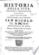 Historia della vita, miracoli, traslatione, e gloria dell'illustrissimo confessore di Christo San Nicolo il Magno ...