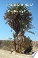 HISTORIA IGNOTA - The Rising Truth
