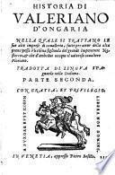 Historia nella quale si trattano le sue alte imprese di caualleria, fatte per amor della alta prencipessa Flerisena ... Tradotta di lingua Spagnuola nella Italiana