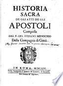 Historia sacra de gli Atti de gli Apostoli composta dal p. Gio. Stefano Menochio della Compagnia di Giesù