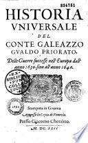 Historia universale del conte Galeazzo Gualdo Priovato, delle guerre successe nell' europa dall'anno 1630 sino all'anno 1640