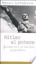 Hitler al potere. Cinque anni di nazismo in Germania