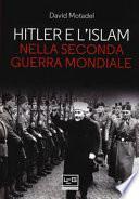 Hitler e l'islam nella seconda guerra mondiale