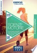 Hoepli Test. Scienze motorie. Esercizi e simulazioni per i corsi di laurea in Scienze delle attività motorie e sportive tra cui: Scienze motorie, sport e salute - Scienze motorie e sportive - Scienze motorie e dello sport